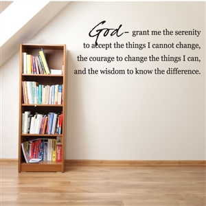 God grant me the serenity to accept - Vinyl Wall Decal - Wall Quote - Wall Décor