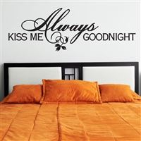 Always kiss me goodnight - Vinyl Wall Decal - Wall Quote - Wall Décor