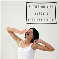 A ruffled mind makes a restless pillow - Vinyl Wall Decal - Wall Quote - Wall Décor