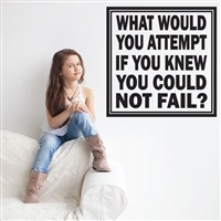 What would you attempt if you knew you could not fail? - Vinyl Wall Decal - Wall Quote - Wall Decor