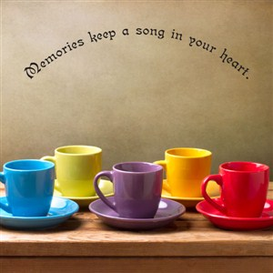 memories keep a song in your heart - Vinyl Wall Decal - Wall Quote - Wall Decor