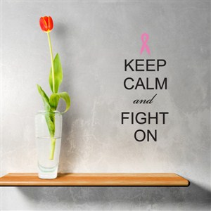 keep calm and fight on - Vinyl Wall Decal - Wall Quote - Wall Decor