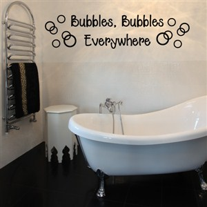 bubbles, bubbles everywhere - Vinyl Wall Decal - Wall Quote - Wall Decor