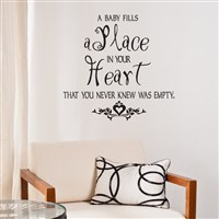 a baby fills a place in your heart that you never knew was empty. - Vinyl Wall Decal - Wall Quote - Wall Decor