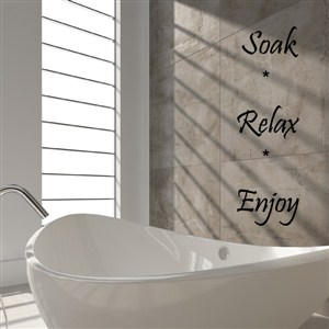 soak relax enjoy - Vinyl Wall Decal - Wall Quote - Wall Decor