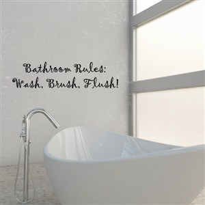 bathroom rules wash, brush, flush! - Vinyl Wall Decal - Wall Quote - Wall Decor
