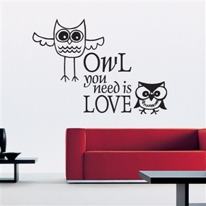 owl you need is love - Vinyl Wall Decal - Wall Quote - Wall Decor