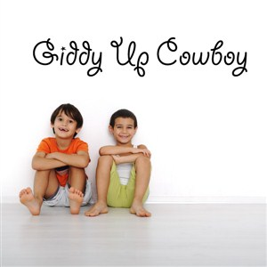 giddy up cowboy - Vinyl Wall Decal - Wall Quote - Wall Decor