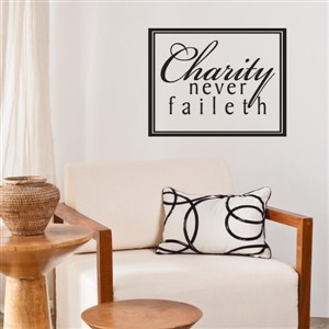 Charity never faileth - Vinyl Wall Decal - Wall Quote - Wall Decor
