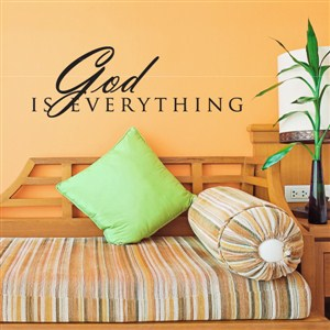 God is everything - Vinyl Wall Decal - Wall Quote - Wall Decor