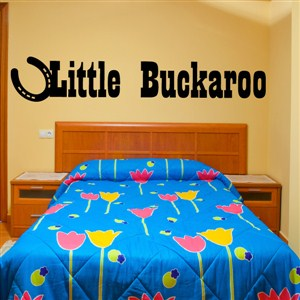 Little Buckaroo - Vinyl Wall Decal - Wall Quote - Wall Decor