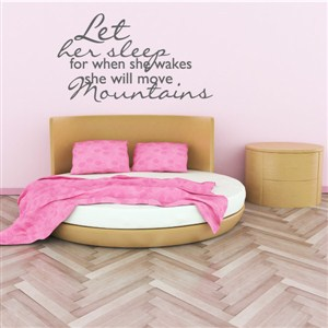 Let her sleep for when she wakes she will move mountains - Vinyl Wall Decal - Wall Quote - Wall Decor