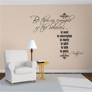 Be thou an example of the believers, in word 1 Timothy 4:12 - Vinyl Wall Decal - Wall Quote - Wall Decor