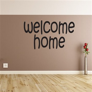 Welcome Home - Vinyl Wall Decal - Wall Quote - Wall Decor