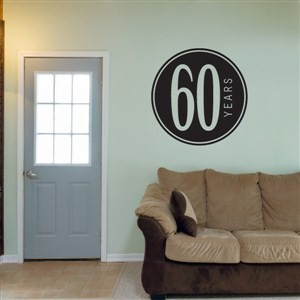 60 years - Vinyl Wall Decal - Wall Quote - Wall Decor