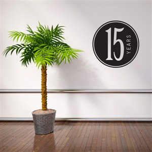 15 Years - Vinyl Wall Decal - Wall Quote - Wall Decor