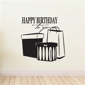 Happy Birthday To You - Vinyl Wall Decal - Wall Quote - Wall Decor