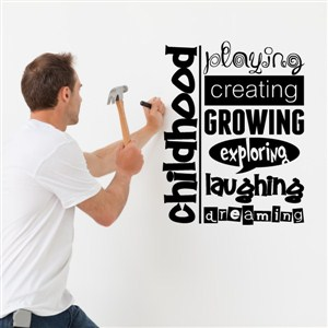 Childhood Playing Creating Growing Exploring - Vinyl Wall Decal - Wall Quote - Wall Decor