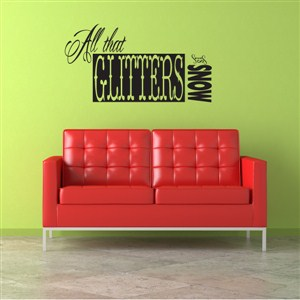 All that Glitters Monsi - Vinyl Wall Decal - Wall Quote - Wall Decor