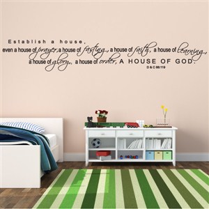 Establish a house, even a house of prayer, - D & C 88:119 - Vinyl Wall Decal - Wall Quote - Wall Decor