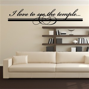 I love to see the temple… - Vinyl Wall Decal - Wall Quote - Wall Decor