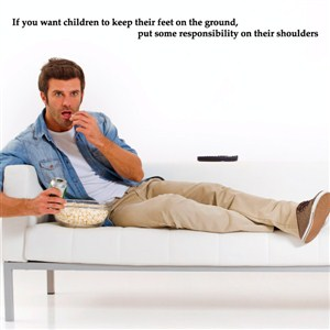 If you want children to keep their feet on the ground, - Vinyl Wall Decal - Wall Quote - Wall Decor