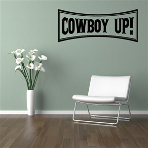 Cowboy Up! - Vinyl Wall Decal - Wall Quote - Wall Decor