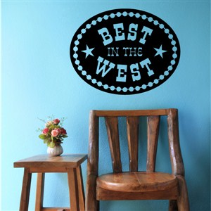 Best in the west - Vinyl Wall Decal - Wall Quote - Wall Decor