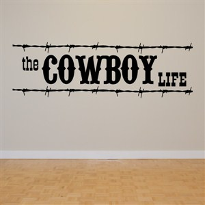 The cowboy life - Vinyl Wall Decal - Wall Quote - Wall Decor