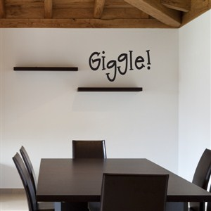 Giggle! - Vinyl Wall Decal - Wall Quote - Wall Decor