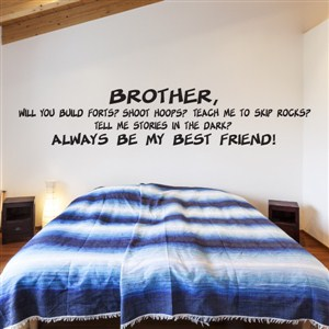 Brother, will you build forts? Shoot hoops?  - Vinyl Wall Decal - Wall Quote - Wall Decor