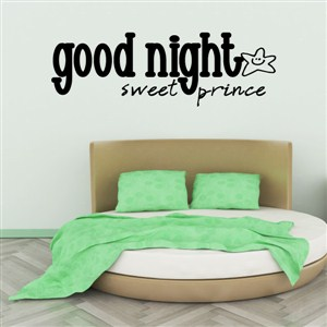 Good night sweet prince - Vinyl Wall Decal - Wall Quote - Wall Decor