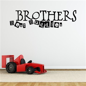 Brothers best buddies - Vinyl Wall Decal - Wall Quote - Wall Decor