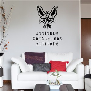 Attitude determines altitude - Vinyl Wall Decal - Wall Quote - Wall Decor