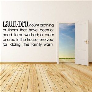 Definition: Laundry noun - clothing or linens that have been or need  - Vinyl Wall Decal - Wall Quote - Wall Decor