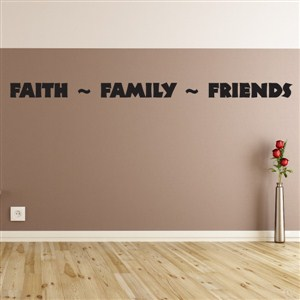 Faith Family Friends - Vinyl Wall Decal - Wall Quote - Wall Decor