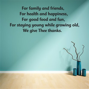 For family and friends, for health and happiness, for good food and fun - Vinyl Wall Decal - Wall Quote - Wall Decor