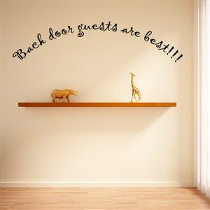 Back door guests are best!!! - Vinyl Wall Decal - Wall Quote - Wall Decor