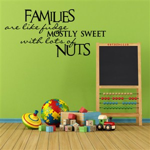 Families are like mudge mostly sweet with lots of nuts - Vinyl Wall Decal - Wall Quote - Wall Decor