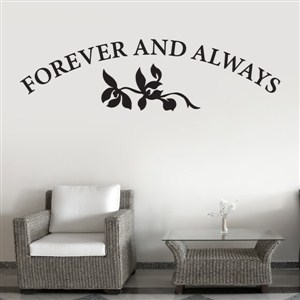Forever and always - Vinyl Wall Decal - Wall Quote - Wall Decor