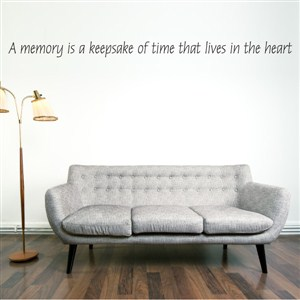 A memory is a keepsake fo time that lives in the heart - Vinyl Wall Decal - Wall Quote - Wall Decor