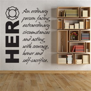 Hero an ordinary person facing extraordinary circumstances - Vinyl Wall Decal - Wall Quote - Wall Decor