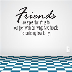 Friends are angels that lift us to our feet - Vinyl Wall Decal - Wall Quote - Wall Decor