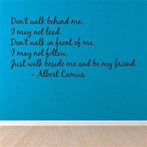 Don't walk behind me, I may not lead. - Albert Camus - Vinyl Wall Decal - Wall Quote - Wall Decor