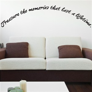 treasure the memories that last a lifetime - Vinyl Wall Decal - Wall Quote - Wall Decor