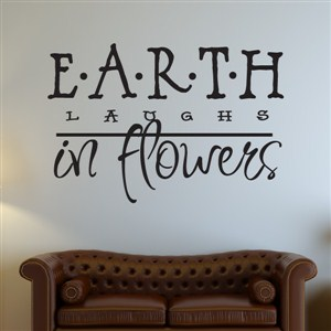 Earth laughs in flowers - Vinyl Wall Decal - Wall Quote - Wall Decor