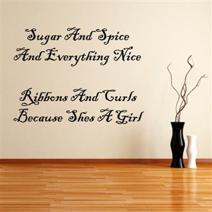 Sugar and spice and everything nice - Vinyl Wall Decal - Wall Quote - Wall Decor