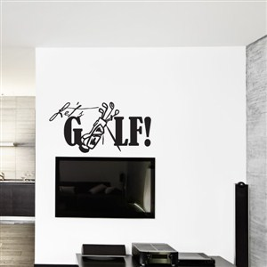 Let's Golf! - Vinyl Wall Decal - Wall Quote - Wall Decor