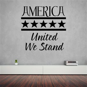 America united we stand - Vinyl Wall Decal - Wall Quote - Wall Decor