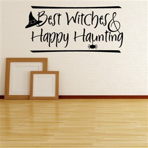 Best witches & happy haunting - Vinyl Wall Decal - Wall Quote - Wall Decor